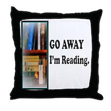 Go Away Im Reading Throw Pillow