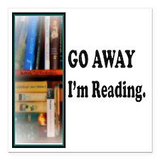 "Go Away Im Reading Square Car Magnet 3"" x 3"""