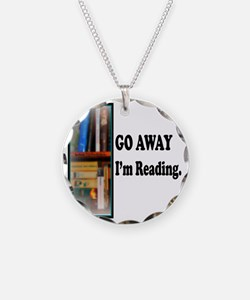 Go Away Im Reading Necklace Circle Charm