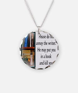 Do not annoy the writer (mal Necklace Circle Charm