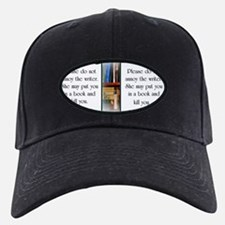 Do not annoy the writer (female writer) Baseball Hat