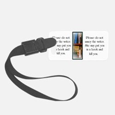 Do not annoy the writer (female  Luggage Tag