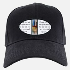 Do not annoy the writer (male version) Baseball Hat