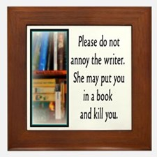 Do not annoy the writer. (female versi Framed Tile