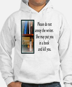 Do not annoy the writer. (female Hoodie