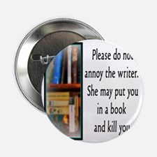 """Do not annoy the writer. (female vers 2.25"""" Button"""