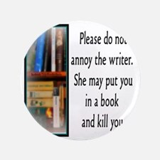"""Do not annoy the writer. (female versi 3.5"""" Button"""