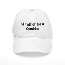 Rather be a Quokka Baseball Cap