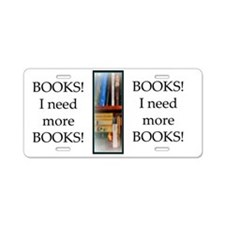 Need More Books! Aluminum License Plate