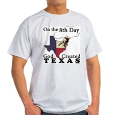 On the 8th Day God Created Texas Ash Grey T-Shirt
