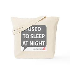 Nightlifepost.com I Used To Sleep At Nigh Tote Bag