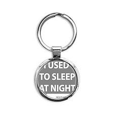 Nightlifepost.com I Used To Sleep A Round Keychain