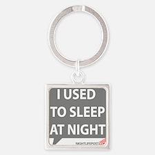 Nightlifepost.com I Used To Sleep  Square Keychain