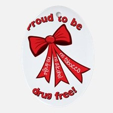 Proud to be drug free! Oval Ornament
