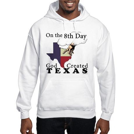 On the 8th Day God Created Texas Hooded Sweatshirt