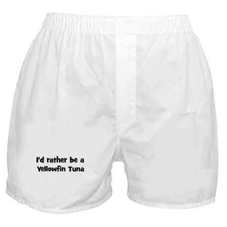 Rather be a Yellowfin Tuna Boxer Shorts