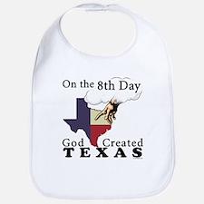 On the 8th Day God Created Texas Bib