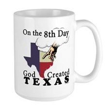 On the 8th Day God Created Texas Mug