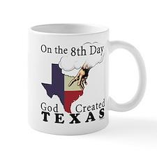 On the 8th Day God Created Texas Mug