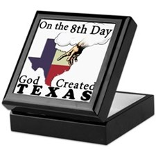 On the 8th Day God Created Texas Keepsake Box