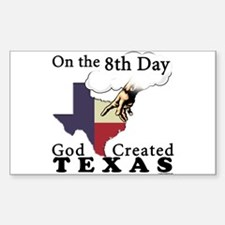 On the 8th Day God Created Texas Decal
