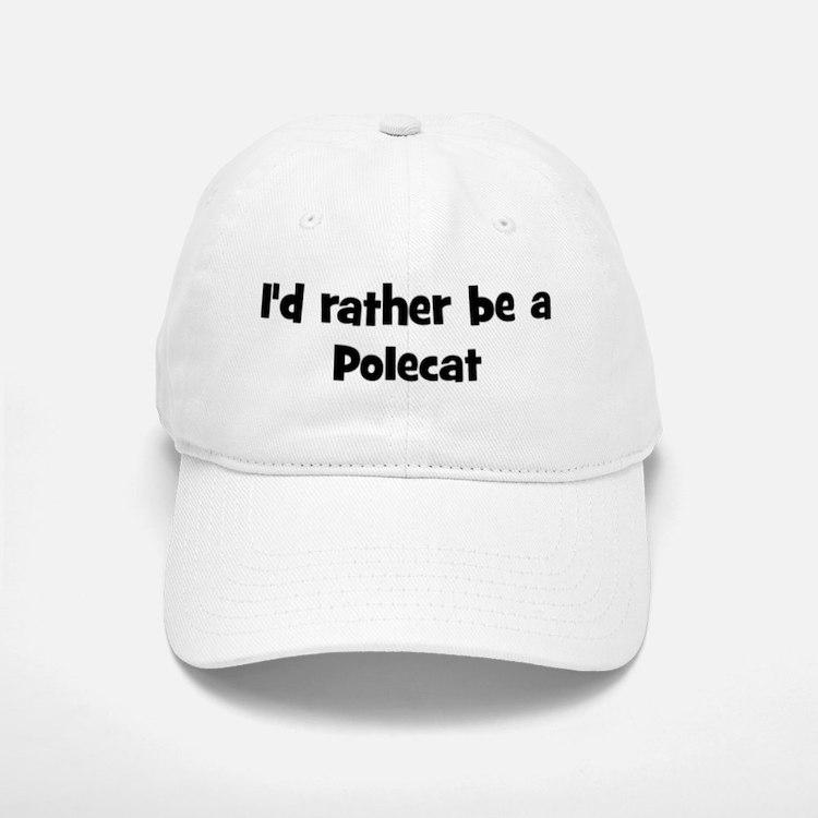 Rather be a Polecat Baseball Baseball Cap