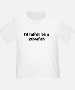 Rather be a Zebrafish T