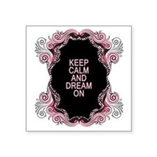 "Keep calm and dream on Square Sticker 3"" x 3"""
