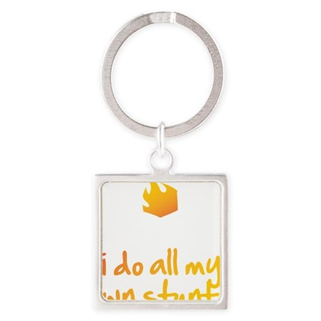 I Do All My Own Stunts Square Keychain