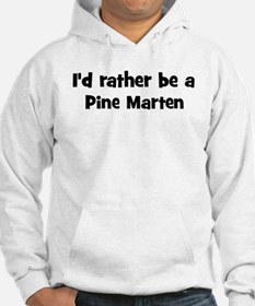 Rather be a Pine Marten Hoodie