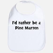 Rather be a Pine Marten Bib