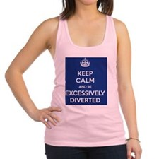 Keep Calm and Be Excessively Di Racerback Tank Top