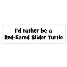 Rather be a Red-Eared Slider Bumper Bumper Sticker