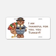 Thankful for you, you turke Aluminum License Plate