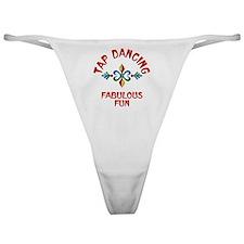 Tap Dancing Fabulous Fun Classic Thong