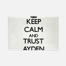 Keep Calm and TRUST Ayden Magnets