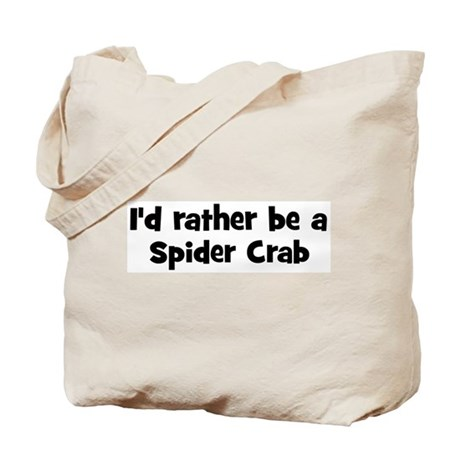 Rather be a Spider Crab Tote Bag