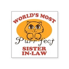 "One Purrfect Sister-In-Law Square Sticker 3"" x 3"""
