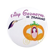 """Fairy Godmother in Training 3.5"""" Button"""