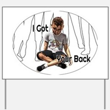I Got Your Back Tee Yard Sign