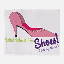 Will Work for Shoes Throw Blanket