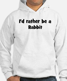 Rather be a Rabbit Hoodie