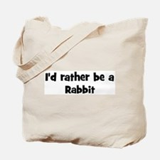 Rather be a Rabbit Tote Bag