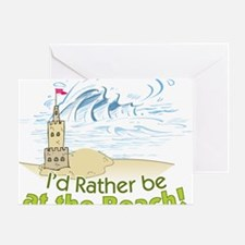 I'd rather be at the Beach! Greeting Card