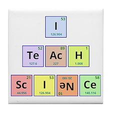I Teach Science Tile Coaster
