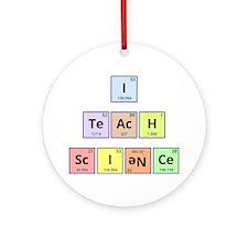 I Teach Science Round Ornament