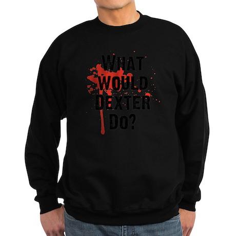 What would Dexter Do Blood Splat Sweatshirt (dark)