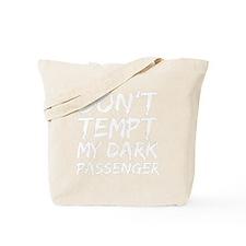 Dont tempt my dark passenger Tote Bag