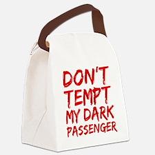Dont tempt my Dark Passenger Canvas Lunch Bag