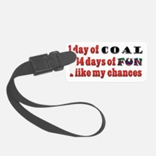 Christmas 1 Day of Coal 364 Days Luggage Tag